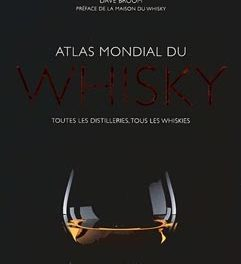 Le tour du monde du whisky en 320 pages