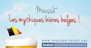 Mousse Touch spéciale bières belges