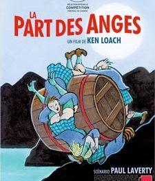 La Part des Anges de Ken Loach, a voir sans modération !