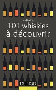 101 whiskies à découvrir. Editions Dunod