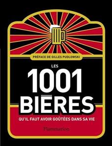 Les 1001 bières qu'il faut avoir goutées dans sa vie (Ed. Flammarion)