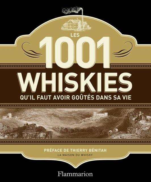 1001 whiskies qu'il faut avoir goûtés dans sa vie