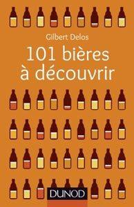 101 biéres à découvrir, par Gilbert Delos aux éditions Dunod