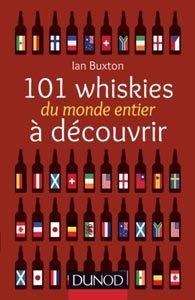 """""""101 whiskies du monde entier à découvrir"""", par Ian Buxton."""