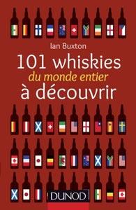 A gagner, «101 whiskies du monde entier à découvrir» de Ian Buxton chez Dunod