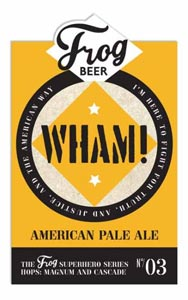Wham! Frog Beer