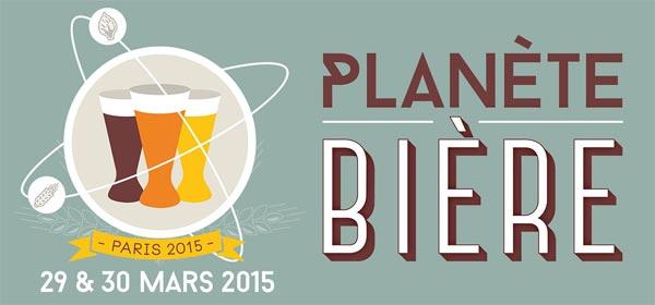 Planète Bière 2015 c'est à ne pas manquer !