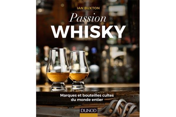 Passion Whisky, un bien bon ouvrage signé Ian Buxton