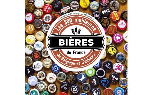 Gagnez le livre «Les 300 meilleures bières de France, de Belgique et d'ailleurs»