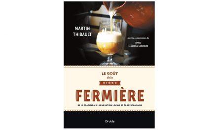 Martin Thibault nous invite au voyage dans Le goût de la bière fermière