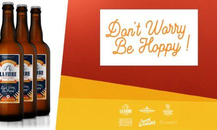 La Fière – Don't Worry, Be Hoppy ! une bière régionale solidaire !